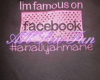 I'm Famous on Facebook Shirt Embroidered boys or girls Shirt. Can add hashtag name!  PERSONALIZED however you wish