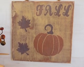 Fall Pumpkin, Wooden Sign, Distressed & Antiqued, Rustic Country, Primitive Farmhouse, Vintage-Look, Antique-Look, Fall Leaves, Thanksgiving