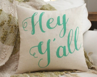 Choose your color! / Osnaburg Pillow / Hey Y'all / Southern Pillow