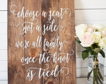 Choose a Seat Not a Side Sign- Rustic Wedding Sign- Seating Signs for Wedding- Aisle Signs- Wood Wedding Signs- Wooden Wedding Signs