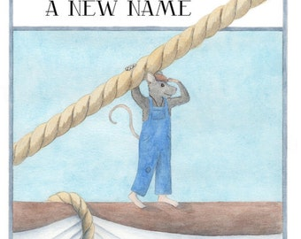 The Adventures of Boathouse Mouse Book 1: A New Adventure, A New Name