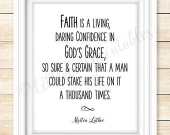 Martin Luther quote, Faith is a living, daring confidence in God's grace, Christian quote, Faith wall printable, home decor, black and white