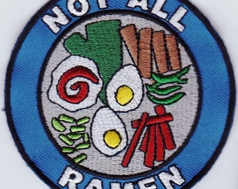 Not All Ramen Embroidered Patch