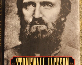 Stonewall Jackson: The Man, the Soldier, the Legend | James I. Robertson, Jr.