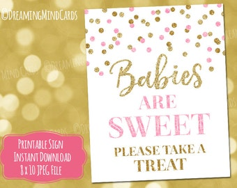 Printable Babies are Sweet Please Take a Treat Sign 8x10 Pink Gold Glitter Confetti Baby Shower Digital Download