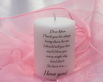 Dear Mum, Thank you for always being there for me. I love you. unscented candle