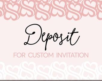 Deposit for Custom Invitation