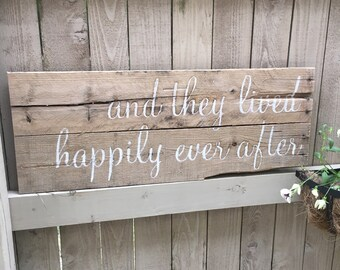 """Wood pallet sign """"and they lived happily ever after"""""""