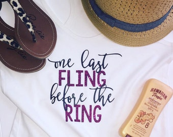 one last fling before the ring tank, bride to be, bachelorette party, bridal swag, bride