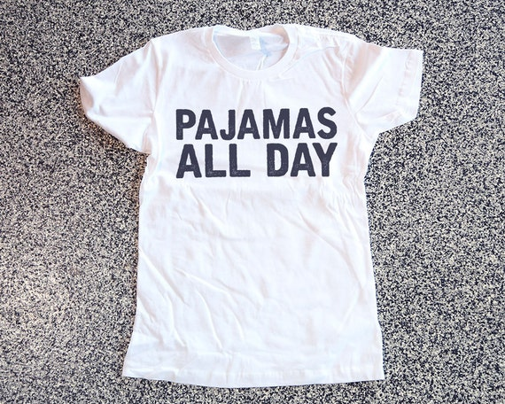 Funny Quotes About Pajamas: T Shirt Women Pajamas All Day Womens Clothing Graphic