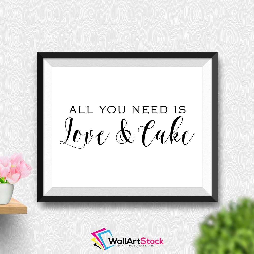 Wall Decor All You Need Is Love : Printable all you need is love and cake wall art table