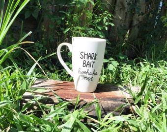 Shark Bait Hoohaha Mug...Funny Coffee Mugs...Funny Gifts...Mugs...Hand Lettered Mugs...Gifts
