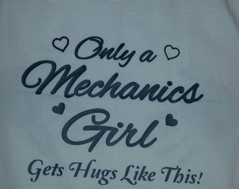 Only a mechanic's girl gets hugs like this t shirt - funny t shirt sayings - funny t shirt - t-shirt with saying - funny shirts funny tee