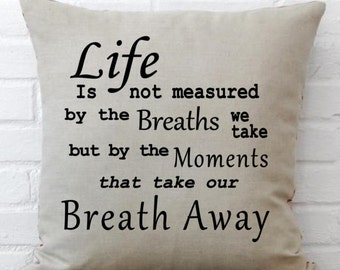 Life Takes My Breath Away Pillow COVER
