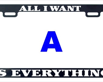 All I want is everything funny assorted license plate frame