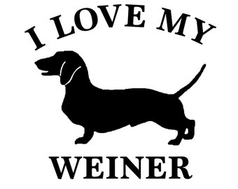 I love my weiner - Dachshund  Vinyl decal