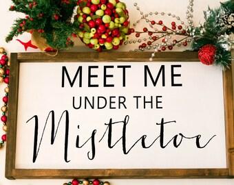 Meet me under the mistletoe, meet me under the mistletoe sign mistletoe, christmas sign, framed christmas sign  holiday sign christmas decor