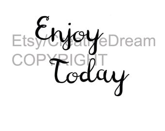 Enjoy Today ART PRINT QUOTE