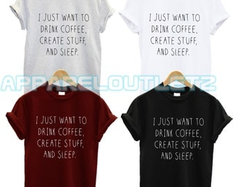 i just want to drink coffee create stuff and sleep t shirt ufo swag dope hipster trend fashion new tumblr spaceship unisex animals fantasy