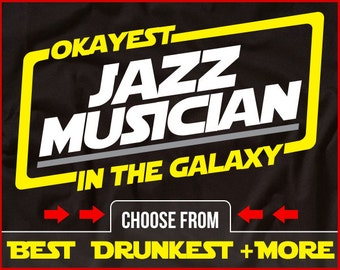 Okayest Jazz Musician In The Galaxy Shirt Funny Jazz Shirt GIft for Jazz Player