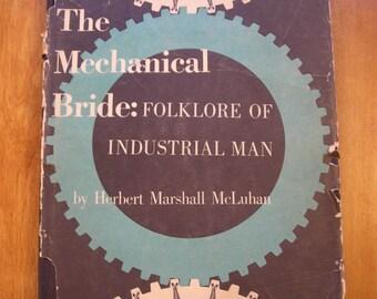 The Mechanical Bride: folklore of industrial man by Herbert McLuhan