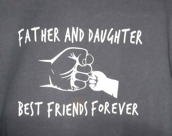 Dad Gift from Daughter or Son Father and Daughter or Son Best Friends Quote Cotton T shirt  Father and Baby Son 0r Daughter Shirt