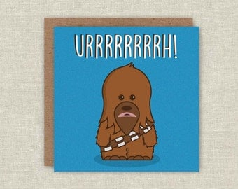 Chewbacca Card Chewy Card Star Wars Card Funny Card Birthday Card Funny Birthday Card Card for Dad For Him Card For Her For Girlfriend