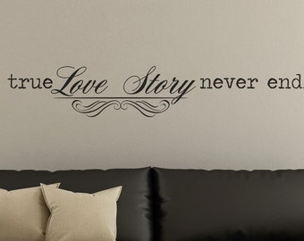A True Love Story Never Ends Vinyl Decal