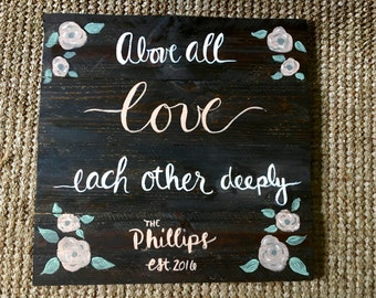 Above All Love Each Other Deeply, Wood Pallet Sign