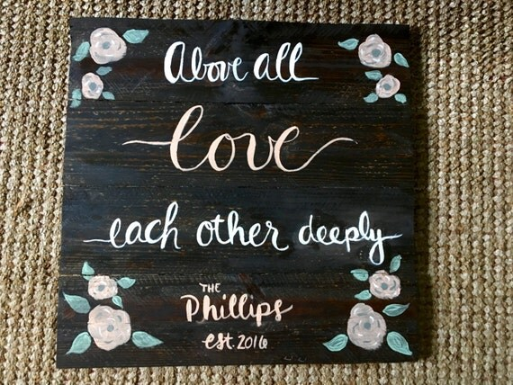 Love Each Other Deeply: Above All Love Each Other Deeply Reclaimed Wood Sign
