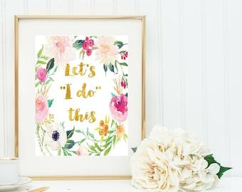 """Let's """"I do"""" this Wedding Signage, Digital Download, PDF"""