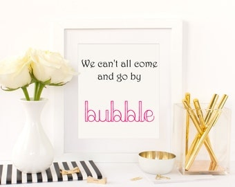 We Can't All Come and Go by Bubble, Wicked the Musical, Digital Download, Printable Quote, Wicked Art, Broadway Quotes, Glinda Quote,