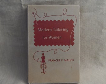 Modern Tailoring for Women by Frances F. Mauck