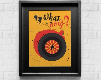 Vinyl Record Print, What Now? Artwork, Wall Decor