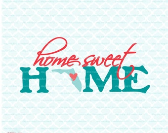 Home Sweet Home Florida svg Florida State svg files Florida Pride svg Florida dxf svg dxf eps jpg Cricut svg Silhouette