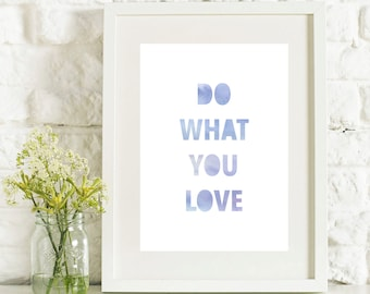 Do what you love print