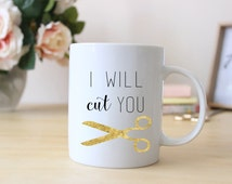 I Will Cut You // Hairdresser Mug
