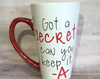 Pretty Little Liars Glittered Coffee Mug - Tall Latte Mug - Got A Secret Can You Keep It