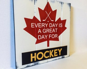 Wood Sign, Hockey Wood Sign, Every day is a great day for hockey Sign,