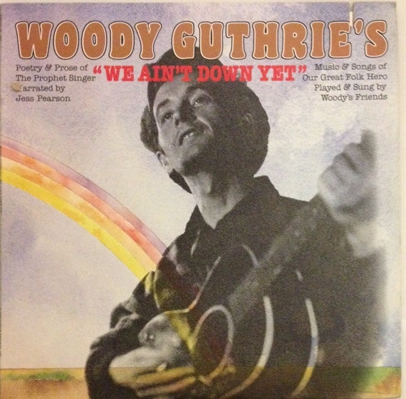 Woody Guthrie Vinyl Record We Ain T Down Yet