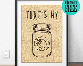 That's My Jam Burlap Print, Rustic Home Decor, Kitchen Poster, Ingredients Wall Art, Cafe Prints, Housewarming Gift, Unique Gift, SD34