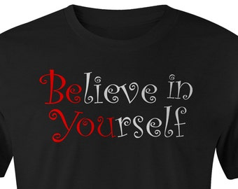 "Believe T-shirts, Believe in Yourself ""Be You"" T-shirt, inspirational T-shirt, Be You T-shirt inspirational Tee, Believe in Yourself T-shirt"