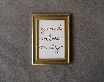 GOOD VIBES ONLY, real gold foil print with frame, wall art, art print, framed, gold foil, floral