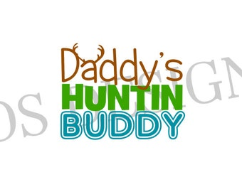 Daddy's Huntin Buddy