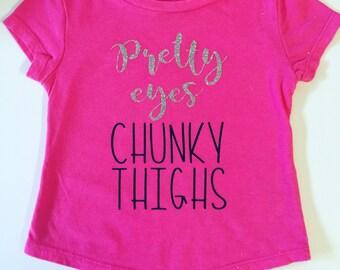 Pretty eyes chunky thighs shirt