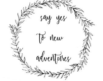 Say Yes to Adventures Printable Digital Download