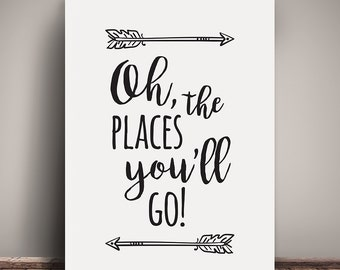 Oh, The Places You'll Go - Dr Seuss Quote Print - READY TO FRAME. 8x10 or A4