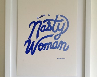 Such a Nasty Woman // Art Print, 8.5 x 11 // I'm With Her // Hillary // Election // Hand Silkscreened, Screenprinted