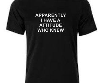 I Have A Attitude T-Shirt Printed T-Shirt