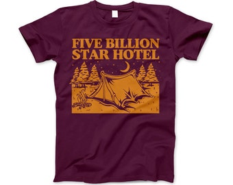 5 Billion Star Hotel Camping Outdoors Hiking Funny Shirt